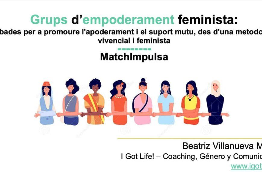Grups d'empoderament feminista amb Beatriz Villanueva #Enxarxament9