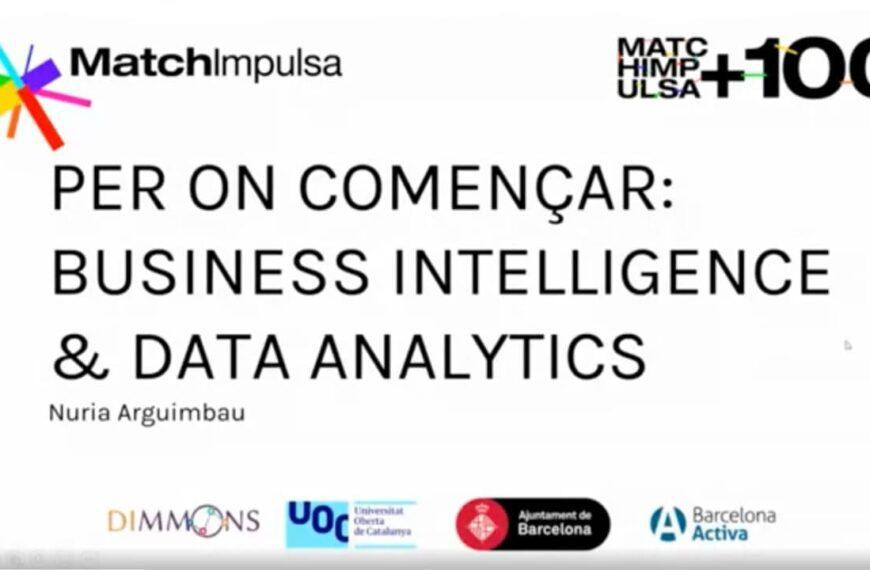Business Intelligence & Data Analytics #AcceleracióEconòmica6
